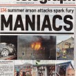 174 Summer Arson attacks spark fury MANIACS