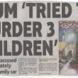 """Mum """"Tried To Murder 3 Children"""""""
