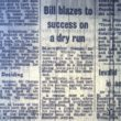 Bill Blazes To Success On A Dry Run